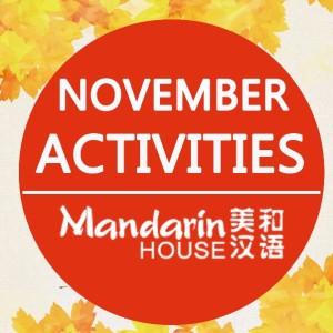 Mandarin House November Activities